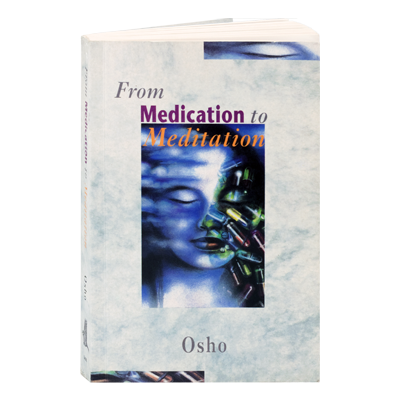 From Medication To Meditation by Osho