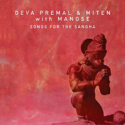 Deva Premal & Miten with Manose - Songs for the Sangha ..